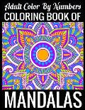 Adult Color By Numbers Coloring Book of Mandalas: Adult Coloring Book 100 Mandala Images Stress Management Coloring Book For Relaxation, Meditation, H