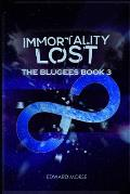 Immortality Lost The Blugees Book 3: second edition