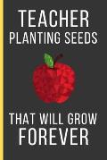 Teacher Planting Seeds That Will Grow Forever