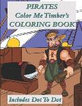 Pirates Color Me Timber's Coloring Book: Includes Dot To Dot