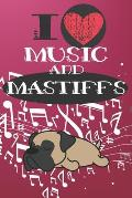 I Love Music and Mastiffs: Cute Dog and Music Lover Journal / Notebook / Diary Perfect for Birthday Card Present or Christmas Gift Great for kids