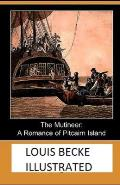 The Mutineer: A Romance of Pitcairn Island Illustrated