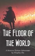 The Floor of the World