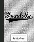 Cursive Paper: WYANDOTTE Notebook