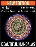 New Edition Adult Coloring Book For Serenity & Stress-Relief Beautiful Mandalas: (Adult Coloring Book Of Mandalas )