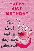 Happy 41st Birthday You Don't Look A Day Over Fabulous: Fabulous 41st Birthday Card Quote Journal / Dancer Birthday Card / Dance Teacher Gift / Birthd