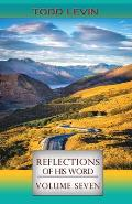 Reflections of His Word - Volume Seven