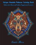 Unique Mandala Patterns Coloring Book: Tribal - Art Decco - Skulls - Egyptian - Animals