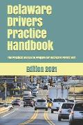 Delaware Drivers Practice Handbook: The Manual to prepare for Delaware Permit Test - More than 300 Questions and Answers
