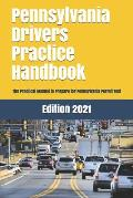 Pennsylvania Drivers Practice Handbook: The Manual to prepare for Pennsylvania Permit Test - More than 300 Questions and Answers