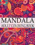 Mandala Adult Coloring Book: Wonderful Mandalas Coloring Book For Adult