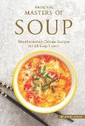 From the Masters of Soup: Mouthwatering Chinese Recipes for All Soup Lovers