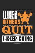 When others Quit I keep Going: Motivierender Gymnastiksportler Notizbuch gepunktet DIN A5 - 120 Seiten f?r Notizen, Zeichnungen, Formeln - Organizer