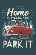 2020 Week To View Dated Planner Diary: 6x9 Inches Paperback Camping Camper Van Home Is Where You Park It