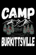Camp Burkittsville: 6x9 110 blank Notebook Inspirational Journal Travel Note Pad Motivational Quote Collection