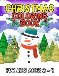 Christmas Coloring Book for Kids Ages 2-4: A Christmas Coloring Books with Fun Easy and Relaxing Pages Gifts for Boys Girls Kids