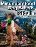 Misunderstood Dog Breeds Pitbulls Greyscale Colouring Book: Bobcat Colouring Books for Charity, 30 grayscale colouring pages of Pitbulls, Staffordshir