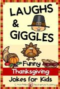 Thanksgiving Jokes for Kids: Thanksgiving Joke Book with Jokes, Knock-knock Jokes, and Tongue Twisters