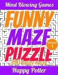 Funny Maze Puzzle - Volume 1: 100 Super Funny Maze - For Kids and Beginners