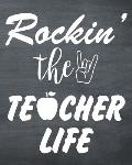 Rocking the teacher life: Daily, Weekly and Monthly Teacher Planner - Academic Year August - June Lesson Plan and Record Book with Chalkboard Co