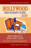 Hollywood Restaurant Guide 2020: Your Guide to Authentic Regional Eats in Hollywood, Los Angeles (Restaurant Guide 2020)
