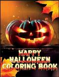 Happy Halloween Coloring Book: happyBest halloween coloring Coloring book ever - 100+ coloring pictures, for kids, crafts for pages, coloring picture