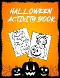 Halloween Activity Book: Best Collection of Fun and Easy Happy Halloween Coloring book for every girls