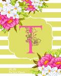 T - 2020 One Year Planner: Monogram Classic Initial Pink Flower Green Fun French Floral - Jan 1 - Dec 31, 2020 - Weekly & Monthly Planner + Habit