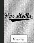 Calligraphy Paper: RUSSELLVILLE Notebook