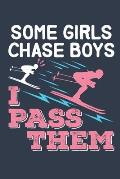 Some Girls Chase Boys I Pass Them: Ski Journal, Blank Paperback Notebook to write in, Skier Gift, 150 pages, college ruled