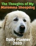 The Thoughts of My Maremma Sheepdog: Daily Planner 2020