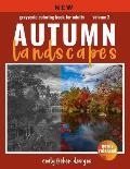 Autumn Landscape Grayscale Coloring Book: Landscape Grayscale Coloring Book For Adults With Color Guide - Autumn Coloring Book For Adults Relaxation -