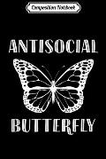 Composition Notebook: Gifts for Introverts Antisocial Butterfly Introvert