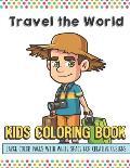 Travel The World Kids Coloring Book Large Color Pages With White Space For Creative Designs: Let Your Imagination and Creativity Run Wild with this Fu