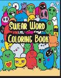 Swear Word Coloring Book: Swear Coloring book For Fun and Stress Relief - Doodle Collections