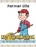 Farmer Life Kids Coloring Book Large Color Pages With White Space For Creative Designs: Activity Book for Children to Inspire Creativity and Mindfulne
