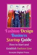 Fashion Design Business Startup Guide: How to Start and Establish Fashion Line