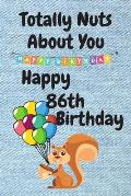 Totally Nuts About You Happy 86th Birthday: Birthday Card 86 Years Old / Birthday Card / Birthday Card Alternative / Birthday Card For Sister / Birthd