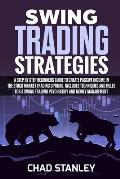 Swing Trading Strategies: A Step by Step Beginners Guide to Create Passive Income in the Stock Market Trading Options. Includes Techniques and R