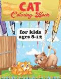 Cat coloring book for ages 8-12: cat coloring book for kids ages 2, 4, 6, 8 girls and boys