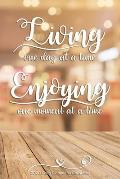 Living One Day At A Time Enjoying One Moment At A Time 2020 Daily Planner for Christians