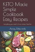 KETO Made Simple Cookbook Easy Recipes: Everything you need to know about Keto Diet