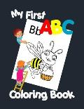 My First ABC Coloring Book: Preschool Coloring Book Fun with Numbers, Letters, Colors, and Animals!