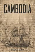 Cambodia Travel Diary: Travel and vacation diary for Cambodia. A logbook with important pre-made pages and many free sites for your travel me
