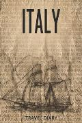 Italy Travel Diary: Travel and vacation diary for Italy. A logbook with important pre-made pages and many free sites for your travel memor