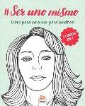#Ser uno mismo - 2 libros en 1: Libro para colorear para adultos (Mandalas) - Antiestr?s - 50 dibujos para colorear