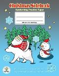 Handwriting Practice Paper Christmas Notebook: Writing Paper for kids with Dotted Lined, ABC Kids. Ver1: Santa & Polar Bear Christmas Cover.