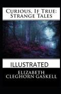 Curious, If True: Strange Tales Illustrated