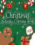 Christmas Activity Coloring Book: Christmas Activity Coloring Book for Kids & Toddlers - 8.5x11 Inch 100 Christmas Activity Coloring Book With Christm