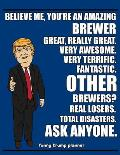 Funny Trump Planner: 2020 Planner for Beer Brewer (Brewing Gifts for Brewers)